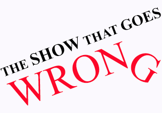 The Show That Goes Wrong